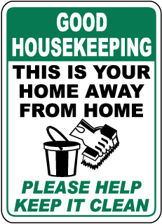 Good Housekeeping This Is Your Home Away From Home Please Help Keep It Clean Sign