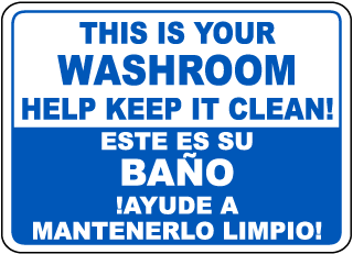 This Is Your Washroom Help Keep It Clean Este Es Su Bano Ayude A Mantenerlo Limpio Sign