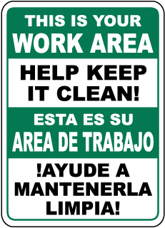 This Is Your Work Area Help Keep It Clean Esta Es Su Area De Trabajo Ayude A Mantenerla Limpia Sign