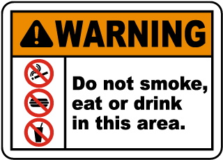 Warning Do not smoke, eat or drink in this area Sign