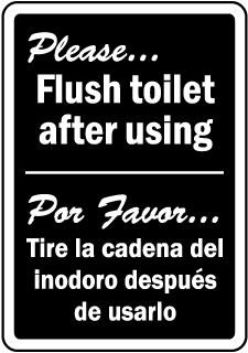 Please Flush toilet after using Por Favor Tire la cadena sign