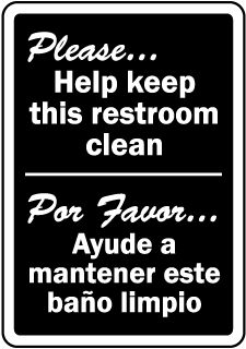 Please Help keep this restroom clean Por Favor Ayude a sign