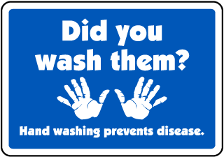 Did you wash them? Hand washing prevents disease sign