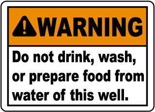 Warning Do not drink, wash, or prepare food from water of this well sign