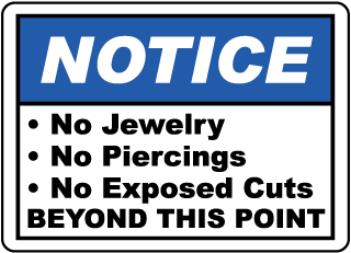 Notice No Jewelry No Piercings No Exposed Cuts Beyond This Point sign