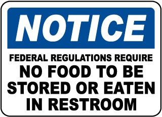 Notice Federal Regulations Require No Food To Be Store Or Eaten In Restroom sign