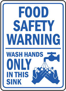 Food Safety Warning Wash Hands Only In This Sink sign
