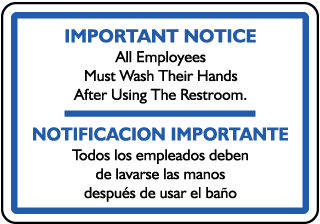 Important Notice All Employees Must wash their hands after using the restroom...Sign