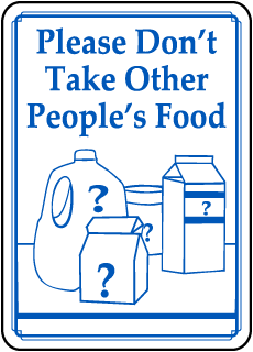 Please Don't Take Other People's Food sign