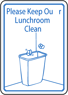Please Keep Our Lunchroom Clean sign