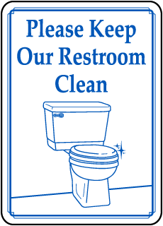 Please Keep Our Restroom Clean sign