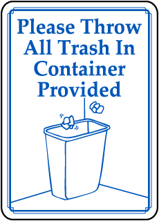 Please Throw All Trash In Container Provided sign