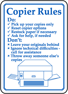 Copier Rules Do Pick up your copies only sign