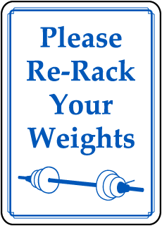 Please Re-Rack Your Weights sign