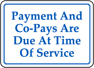 Payment And Co-Pays Are Due At Time Of Service sign