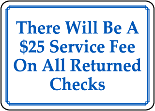 There Will Be A $25 Service Fee On All Returned Checks sign