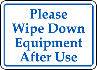 Please Wipe Down Equipment After Use sign