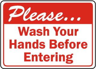 Please Wash Your Hands Before Entering sign