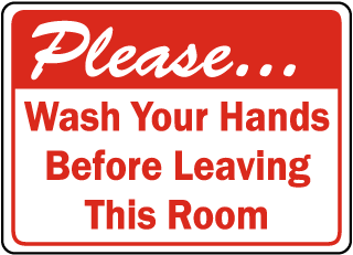 Please Wash Your Hands Before Leaving This Room sign