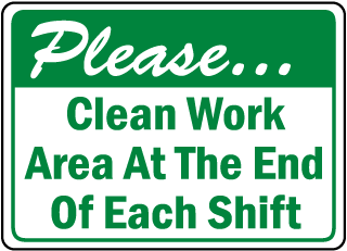 Please Clean Work Area At The End Of Each Shift sign