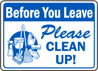 Before You Leave Please Clean Up sign