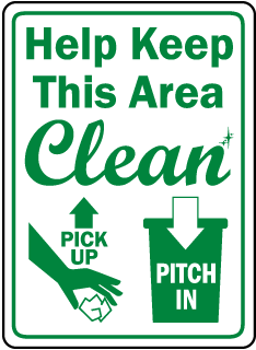 Help Keep This Area Clean Pick Up Pitch In sign