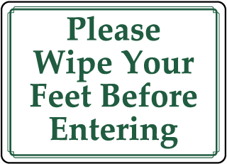 Please Wipe Your Feet Before Entering sign