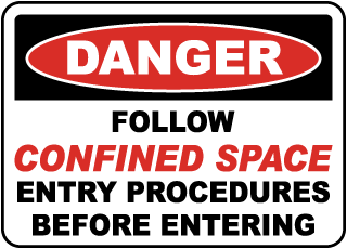 Danger Follow Confined Space Entry Procedures Before Entering sign