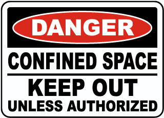 Danger Confined Space Keep Out Unless Authorized sign