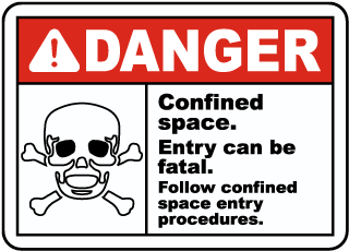 Danger Confined Space. Entry can be fatal. Follow confined space entry procedures sign