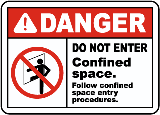 Danger Do Not Enter Confined Space. Follow confined space entry procedures sign