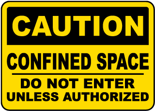 Caution Confined Space Do Not Enter Sign