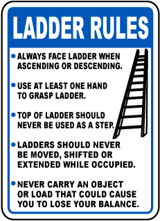 Ladder Rules Always Face Ladder When Ascending Or Descending. Use At Least One Hand To Grasp Ladder.. Sign