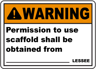 Warning Permission to use scaffold shall be obtained from Lessee sign