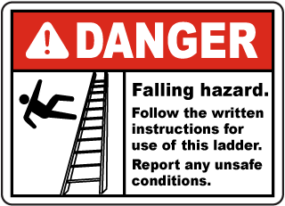 Danger Falling hazard. Follow the written instructions for use of this ladder. Report any unsafe conditions sign