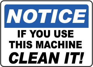 Notice If You Use This Machine Clean It Label
