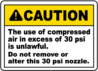 Caution The use of compressed air in excess of 30 psi is unlawful Do not remove or alter this 30 psi nozzle label