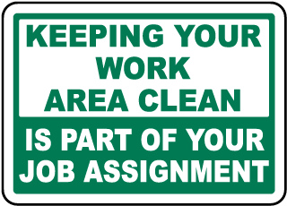 Keeping Your Work Area Clean Is Part Of Your Job Assignment Label