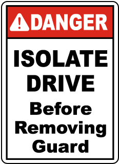 Danger Isolate Drive Before Removing Guard, E2252