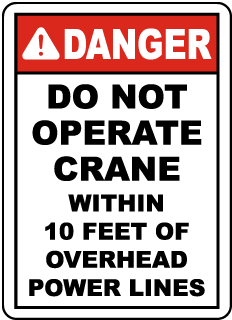 Danger Do Not Operate Crane Within 10 Feet, E2262