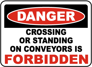 Danger Crossing Or Standing On Conveyors Is Forbidden sign