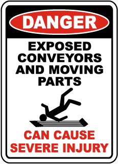 Danger Exposed Conveyors And Moving Parts Can Cause Severe Injury sign