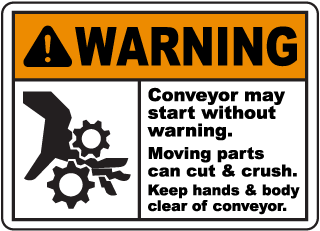 Warning Conveyor may start without warning. Moving parts can cut & crush sign