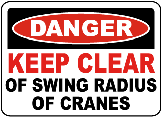 Danger Keep Clear Of Swing Radius Of Cranes sign