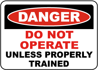 Danger Do Not Operate Unless Properly Trained sign