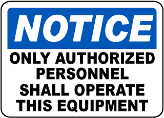 Notice Only Authorized Personnel Shall Operate This Equipment sign