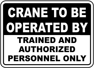 Crane To Be Operate By Trained And Authorized Personnel Only sign