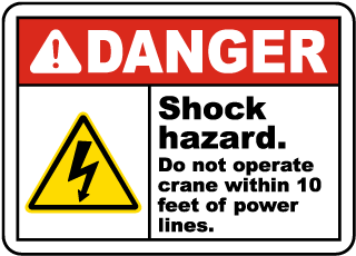 Danger Shock hazard. Do not operate crane within 10 feet of power lines sign