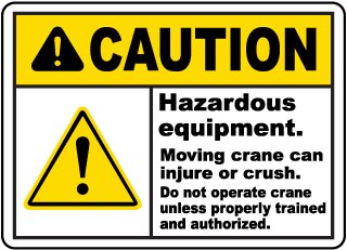 Caution Hazardous equipment. Moving crane can injure or crush sign