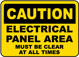 Caution Electrical Panel Area Must Be Clear At All Times sign
